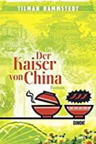 Der Kaiser von China by Tilman Rammstedt