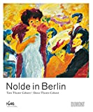 Nolde, Emil: Nolde In Berlin: Dance Theatre Cabaret