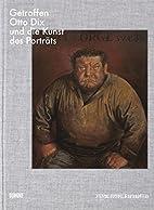Getroffen : Otto Dix und die Kunst des…