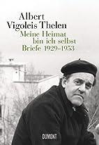 Albert Vigoleis Thelen. Meine Heimat bin ich…