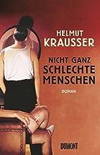Nicht ganz schlechte Menschen by Helmut…