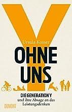 Ohne uns by Ursula Kosser
