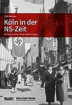 Köln in der NS-Zeit by Carl Dietmar
