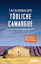 Tödliche Camargue: Ein Provence-Krimi…