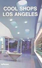 Cool Shops Los Angeles (Cool Shops) by Karin…
