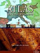 Atlas der Weltgeschichte by Gordon Cheers