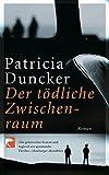 Patricia Duncker: Der tödliche Zwischenraum