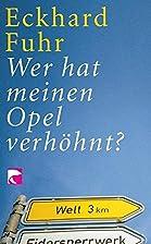 Wer hat meinen Opel verhöhnt? : Kolumnen…