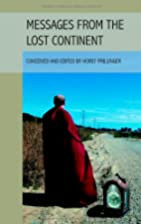 Messages from the Lost Continent by Horst…