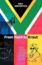 From Rock to Kraut by Anli Serfontein