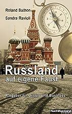 Russland auf eigene Faust (German Edition)…