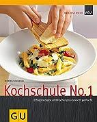 Kochschule No. 1: Erfolgsrezepte und…