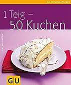 1 Teig - 50 Kuchen (GU Küchenratgeber…