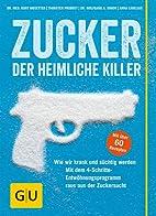 Zucker - Der heimliche Killer by Kurt…