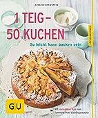 1 Teig - 50 Kuchen: So leicht kann backen…