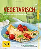 Vegetarisch: Grenzenloser Gemüsegenuss by…