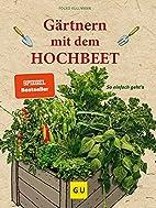 Gärtnern mit dem Hochbeet by Folko Kullmann