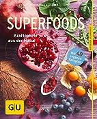 Superfoods: Kraftpakete aus der Natur (GU…