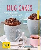 Mug Cakes: Kuchengenuss in null Komma nichts…