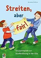 Streiten, aber fair! by Bernadette…