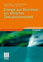Energie aus Biomasse - ein ethisches…