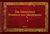 Doris Walser-Wilhelm: Das Stammbuch Friedrich von Matthissons. Bonstettiana, Sonderband
