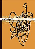 Umkreisung. Das Gesamtwerk: 4 Bde. by Rainer…