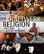 Kraftwerk Religion: Über Gott und die…