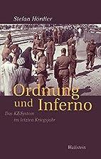 Ordnung und Inferno: Das KZ-System im…