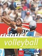Richtig Volleyball: Halle und Beach by Peter…