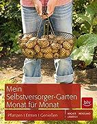 Mein Selbstversorger-Garten Monat für Monat…