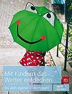 Mit Kindern das Wetter entdecken: Sei dein…