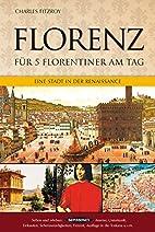 Florenz für 5 Florentiner am Tag: Eine…