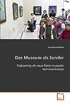 Das Museum als Sender: Podcasting als neue…