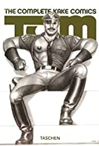 Tom of Finland: The Complete Kake Comics by…