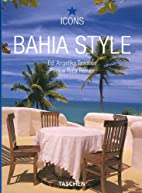 Bahia Style (Icons) by Angelika Taschen