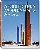 TASCHEN LASZLO: ARQUITECTURA MODERNA DE LA A A LA Z (Spanish Edition)