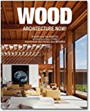 Philip Jodidio: Architecture now! Wood. Ediz. italiana, spagnola e portoghese