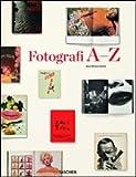 Hans-Michael Koetzle: Photographers A-Z. Ediz. italiana