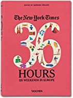 The New York Times: 36 Hours 125 Weekends in…