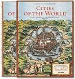 Georg Braun: Stadte der Welt: 363 Kupferstiche revolutionieren das Weltbild; Gesamtausgabe der kolorierten Tafeln 1572 - 1617, nach dem Original des Historischen Museums Frankfurt