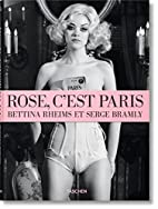 Rose, c'est Paris by Bettina Rheims