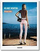 Helmut Newton: Polaroids by Helmut Newton