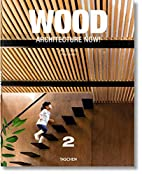 Wood Architecture Now! Vol. 2 by Philip…