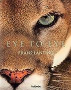 Lanting: Eye to Eye by Christine Eckstrom