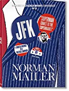 Norman Mailer: JFK, Superman Comes to the…