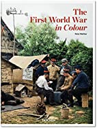 The First World War in Colour by Peter…