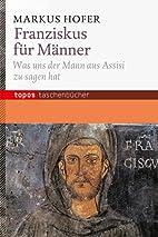 Franziskus für Männer by Markus…