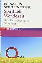 Spirituelle Wendezeit: Grundlinien einer…