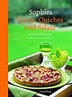 Sophies Tartes, Quiches und Salate by Sophie…